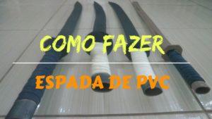 Como fazer uma espada de PVC