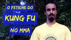 O Fetiche do Kung Fu no MMA